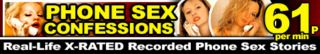60p UK Cheap Phone Sex Confessions